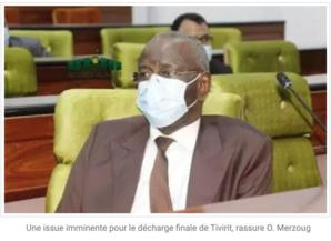 La décharge finale de Tivirit s'attend à une issue imminente, dit O. Merzoug